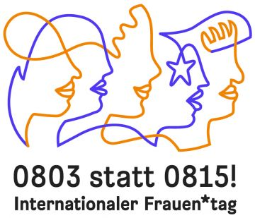 0803 statt 0815 - Internationaler Frauen*tag